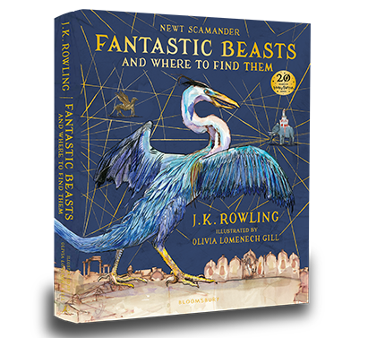 Fantastic Beasts and Where to Find Them Illustrated Edition by J.K. Rowling