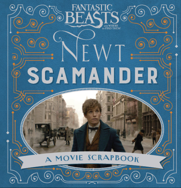 Fantastic Beasts and Where to Find Them - Newt Scamander: A Movie Scrapbook from Warner Bros