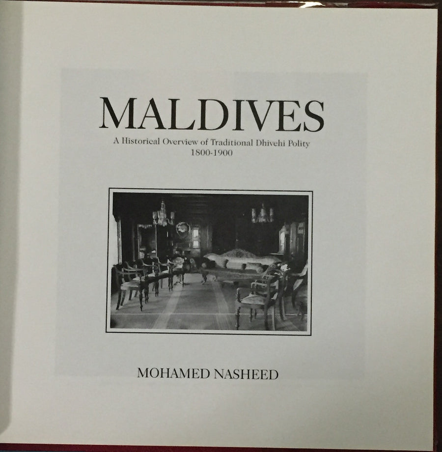 Maldives, A Historical Overview of Traditional Dhivehi Polity, 1800-1900 by Mohamed Nasheed