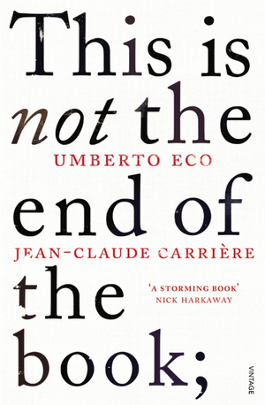This is Not the End of the Book by Jean-Claude Carriere