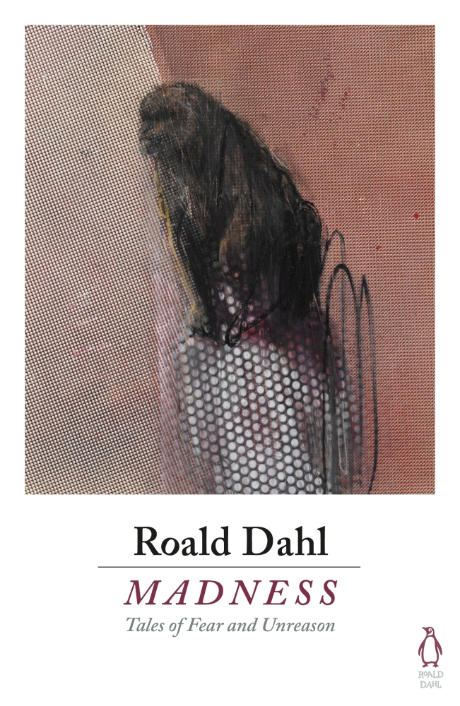 Madness: Tales of Fear and Unreason by Roald Dahl