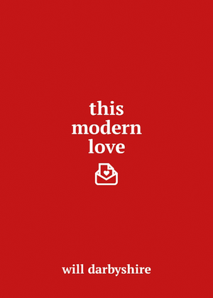 This Modern Love by Will Darbyshire