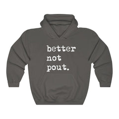 Better not pout Unisex Heavy Blend™ Hooded Sweatshirt