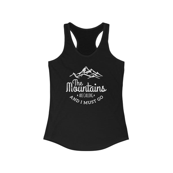 The Mountains Are Calling and I must Go Women's Ideal Racerback Tank