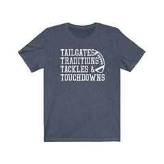 Tailgates Traditions Tackles & Touchdowns Unisex Jersey Short Sleeve Tee