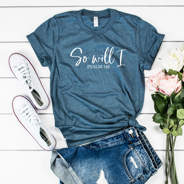So Will I Unisex Jersey Short Sleeve Tee