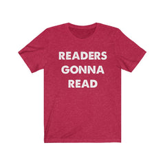 Readers gonna Read Unisex Jersey Short Sleeve Tee