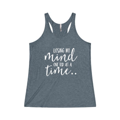 Losing My Mind One Kid at a Time Tri-Blend Racerback Tank