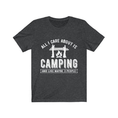 All I care about is Camping, And like 3 people Unisex Jersey Short Sleeve Tee