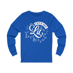 Let's Get Lit Unisex Jersey Long Sleeve Tee