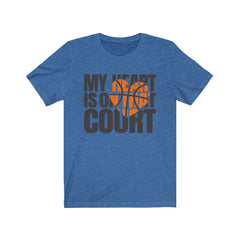 My Heart Is On That Court (Basketball) Unisex Jersey Short Sleeve Tee