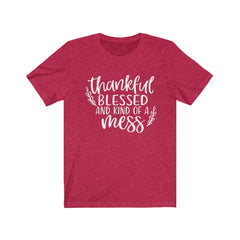 Thankful Blessed and Kind of a Mess Unisex Jersey Short Sleeve Tee
