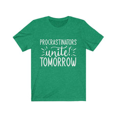Procrastinators Unite Tomorrow Unisex Jersey Short Sleeve Tee