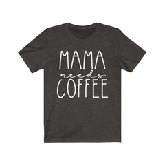Mama needs coffee Unisex Jersey Short Sleeve Tee