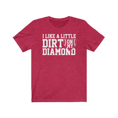 Dirt on my Diamond Unisex Jersey Short Sleeve Tee