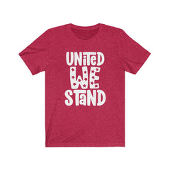 United We Stand Unisex Jersey Short Sleeve Tee
