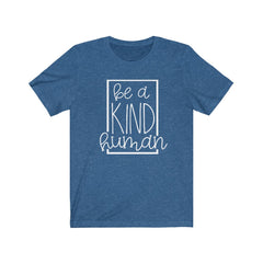 Be a Kind Human Unisex Jersey Short Sleeve Tee