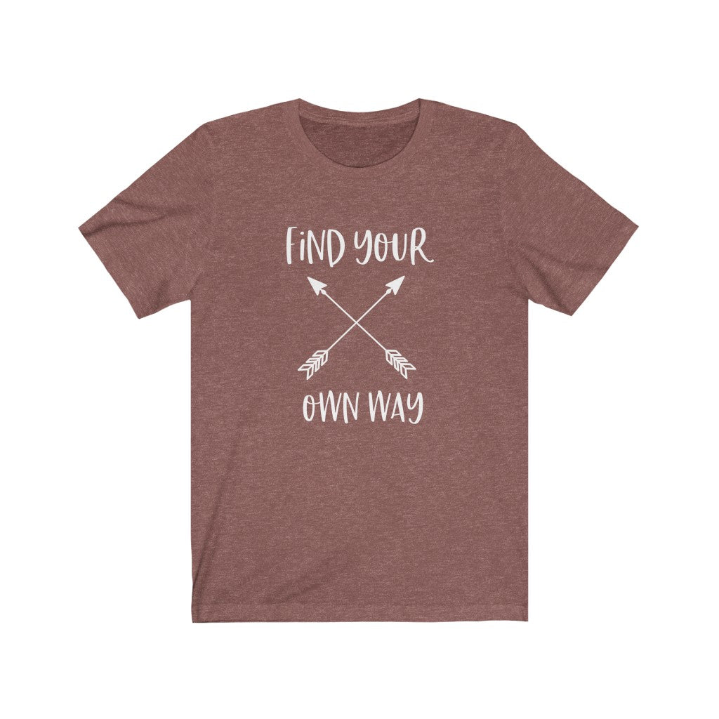 Find your own way Unisex Jersey Short Sleeve Tee