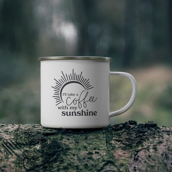 I'll take a Coffee with my Sunshine Enamel Camping Mug