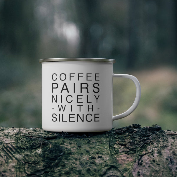 Coffee Pairs Well with Silence Enamel Camping Mug
