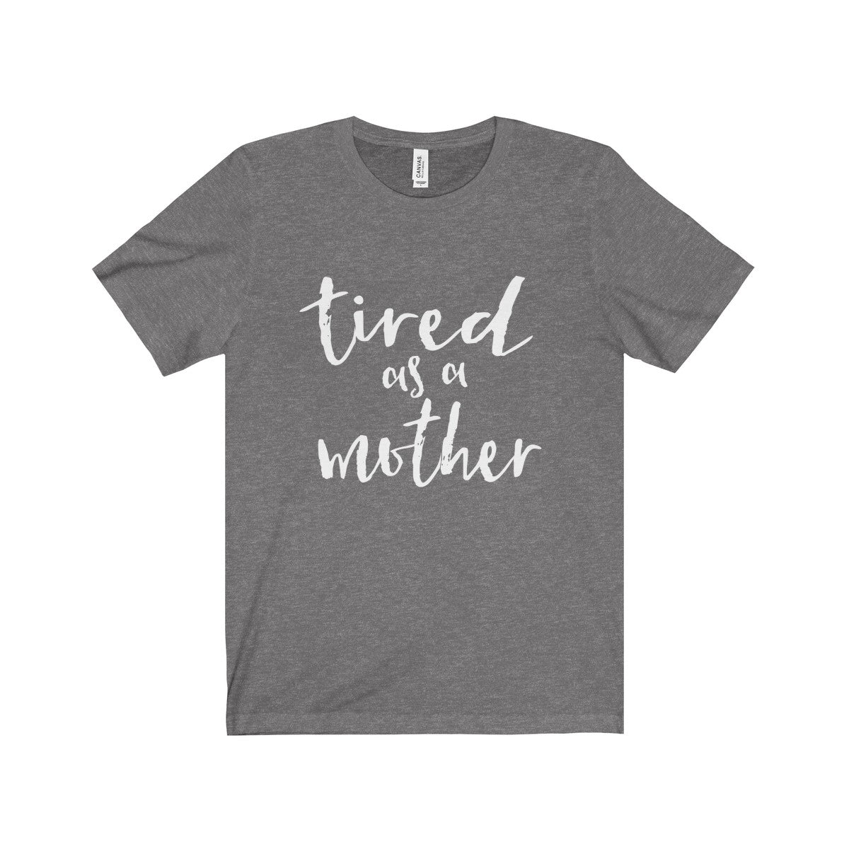 Tired As A Mother Unisex Jersey Short Sleeve Tee