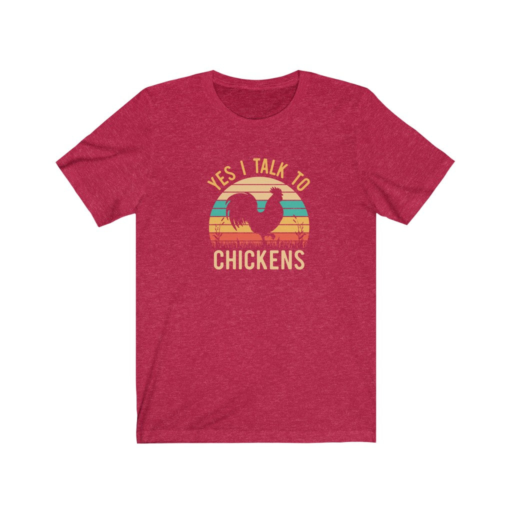 Yes I talk to Chickens Unisex Jersey Short Sleeve Tee