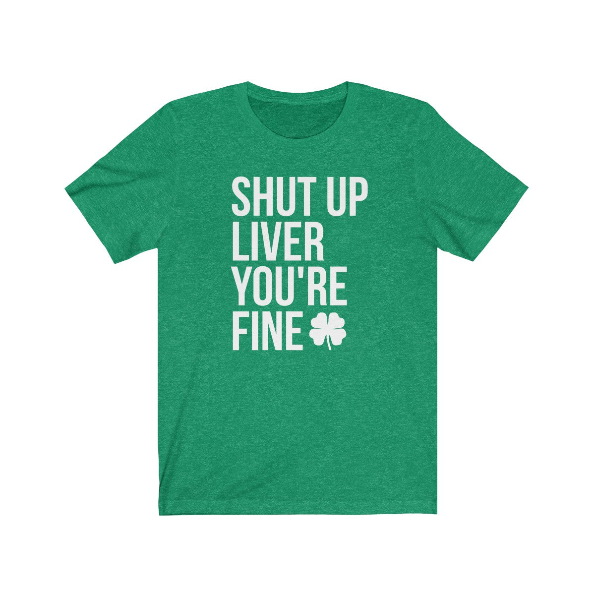 Shut up Liver I'm Fine Unisex Jersey Short Sleeve Tee