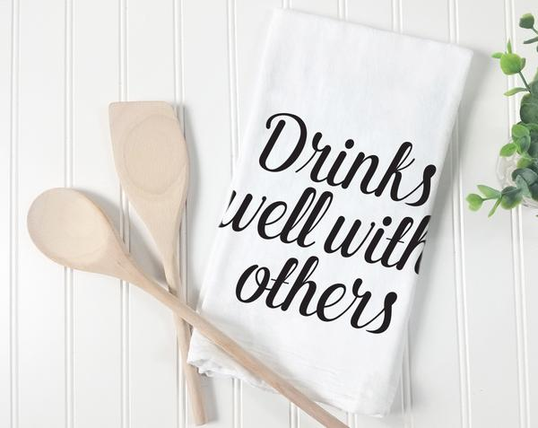Drinks Well With Others Tea Towel