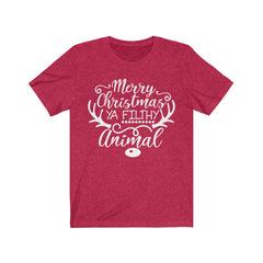 Merry Christmas you Filthy Animal Unisex Jersey Short Sleeve Tee