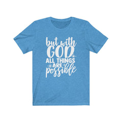 With God, All Things are Possible Unisex Jersey Short Sleeve Tee