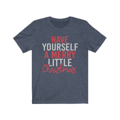 Have Yourself a Merry Little Christmas Unisex Jersey Short Sleeve Tee