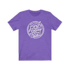 Punch Today in the Face Unisex Jersey Short Sleeve Tee