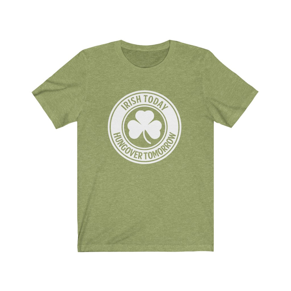 Irish Today Hungover Tomorrow Unisex Jersey Short Sleeve Tee