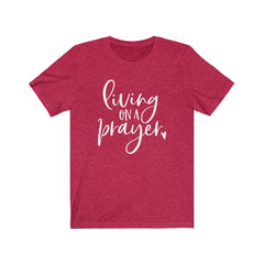 Livin on a Prayer Unisex Jersey Short Sleeve Tee