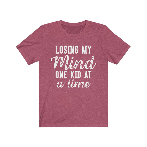 Losing My Mind One Kid at a Time Unisex Jersey Short Sleeve Tee