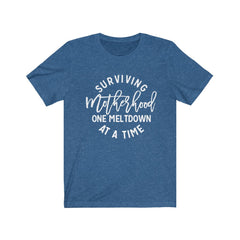 Copy of Surviving Motherhood One Meltdown at a Time Unisex Jersey Short Sleeve Tee