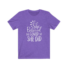 She Believed She Could So She Did Unisex Jersey Short Sleeve Tee