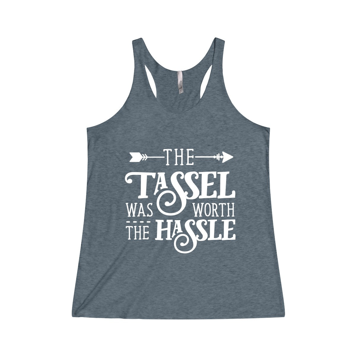The Tassle Was Worth the Hassle Tri-Blend Racerback Tank