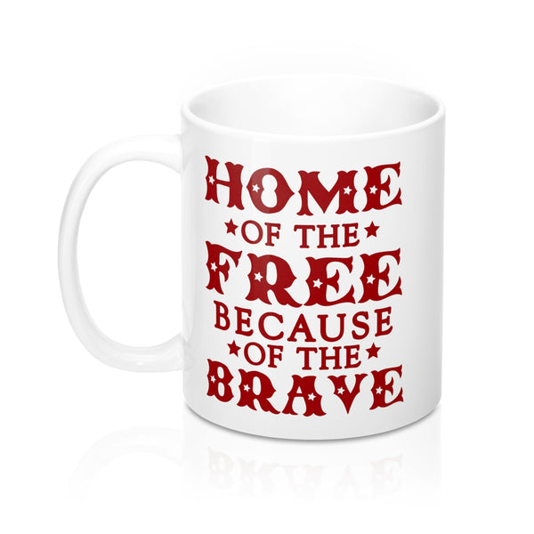 Home of the Free Because of the Brave Mug 11oz