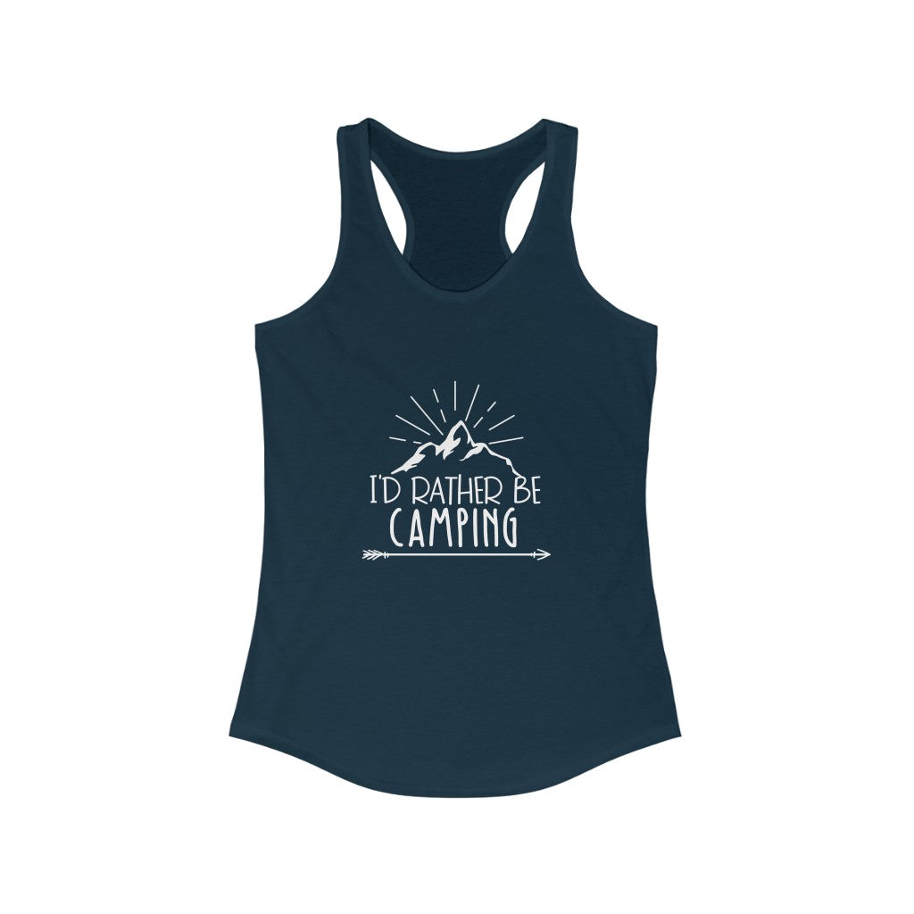 I'd rather be Camping Women's Ideal Racerback Tank