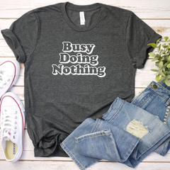 Busy Doing Nothing Unisex Jersey Short Sleeve Tee