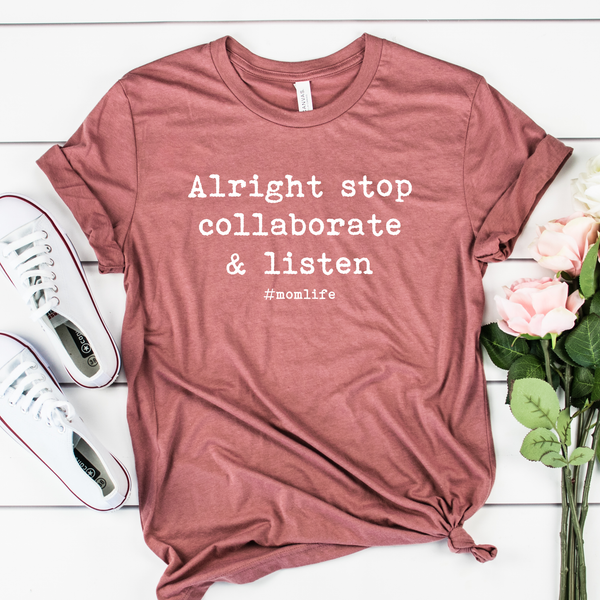 Alright Stop, Collaborate and Listen Unisex Jersey Short Sleeve Tee