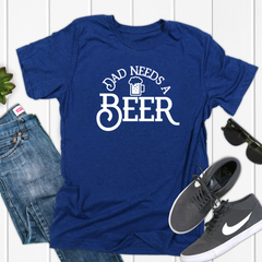 Dad needs a Beer Unisex Jersey Short Sleeve Tee