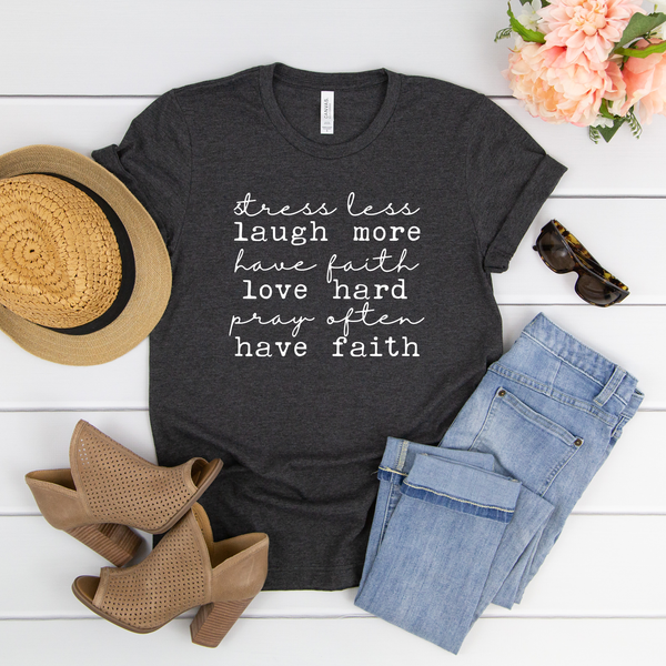 Laugh More, Love Hard, Have Faith Unisex Jersey Short Sleeve Tee