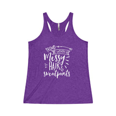 Proud Supporter of Messy Hair and Sweatpants Tri-Blend Racerback Tank