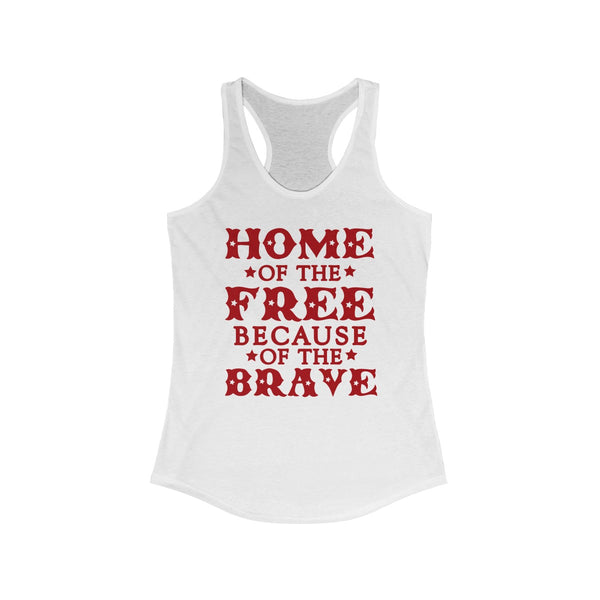 Home of the Free Because of the Brave Women's Ideal Racerback Tank