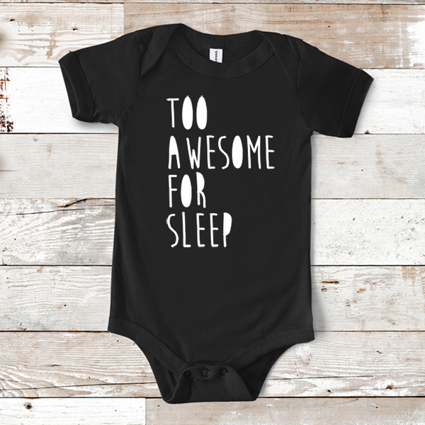 Too Awesome For Sleep Infant Fine Jersey Bodysuit