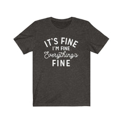 It's Fine, I'm Fine, Everything's Fine Unisex Jersey Short Sleeve Tee