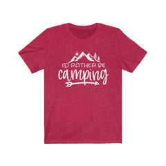 Id rather be camping Unisex Jersey Short Sleeve Tee