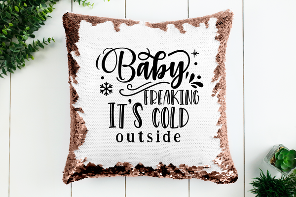 Baby Its Cold Outside Sequin Pillowcase